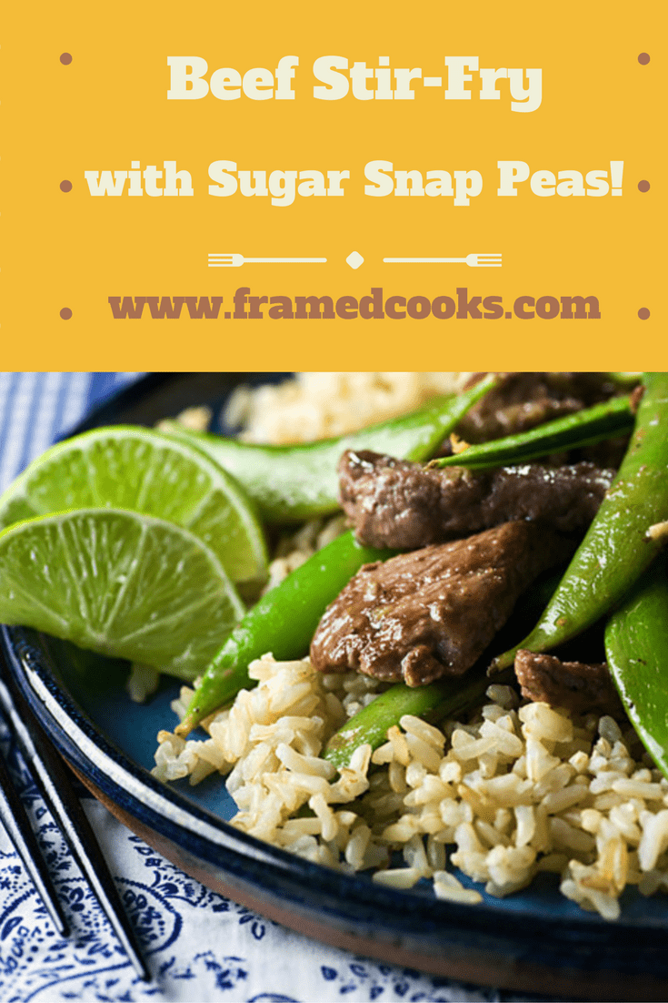Beef Stir-Fry with Sugar Snap Peas - Framed Cooks