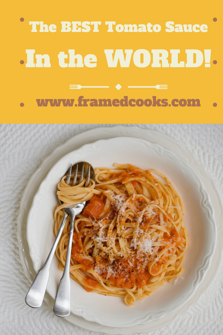 The Best Tomato Sauce in the World - Framed Cooks