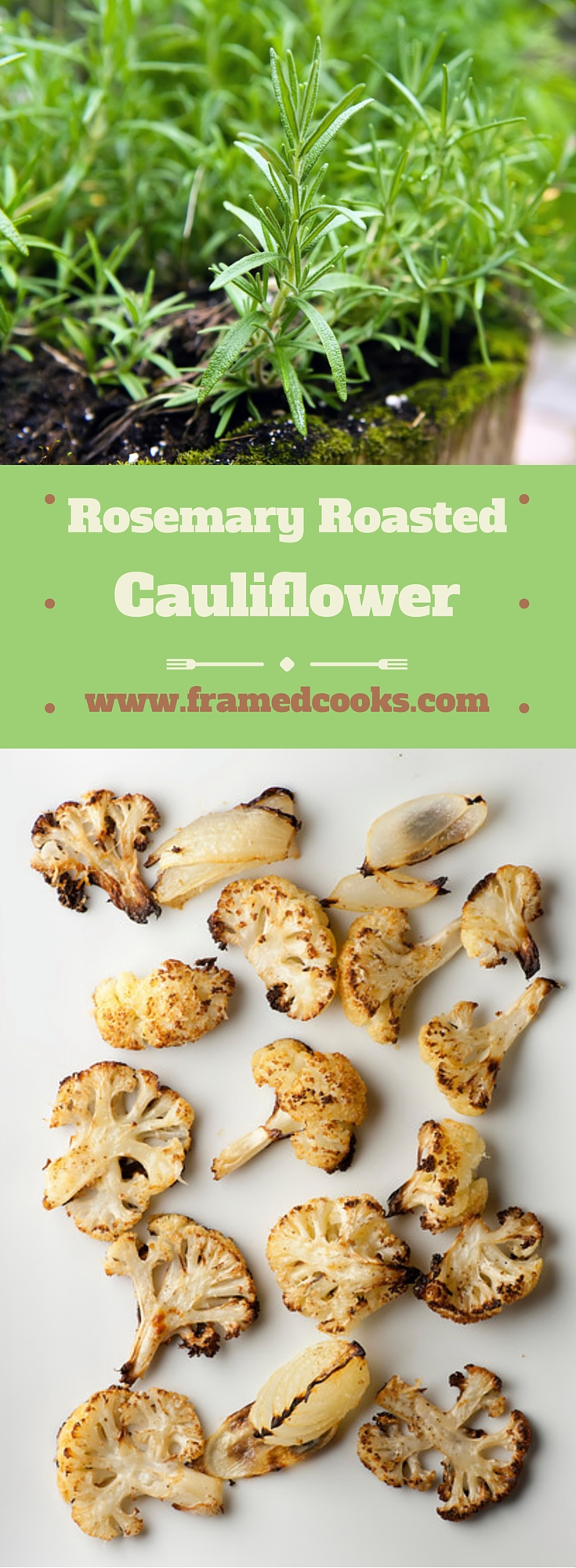 Roast up some cauliflower with some onion and fresh rosemary and you will gain a whole new love for one of my favorite veggies!