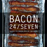 Cookbook Giveaway: BACON 24/SEVEN!