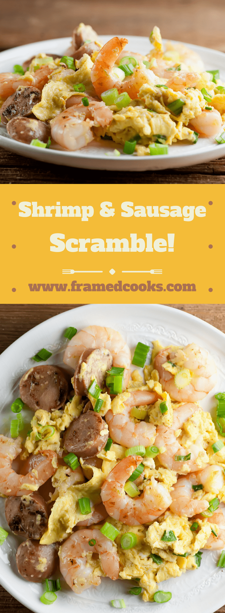 Shrimp and Sausage Scramble - Framed Cooks