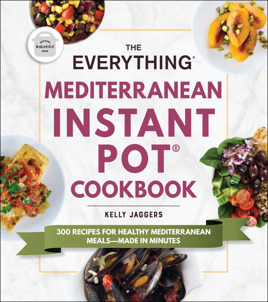 Everything Mediterranean Instant Pot Cookbook